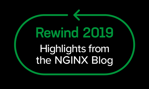 Rewind 2019: Highlights from the NGINX Blog