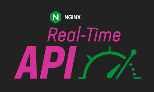 Is Your API Real Time? Test Its Latency and Responsiveness with the rtapi Tool from NGINX