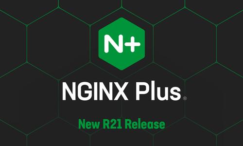 Announcing NGINX Plus R21