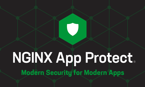 Introducing NGINX App Protect: Advanced F5 Application Security for NGINX Plus