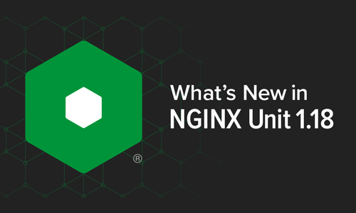 NGINX Unit 1.18.0 Adds Filesystem Isolation and Other Enhancements