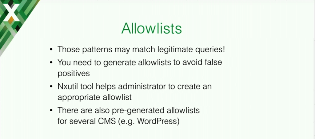 An allowlist is a set of rules saying that malicious patterns are acceptable for a particular application