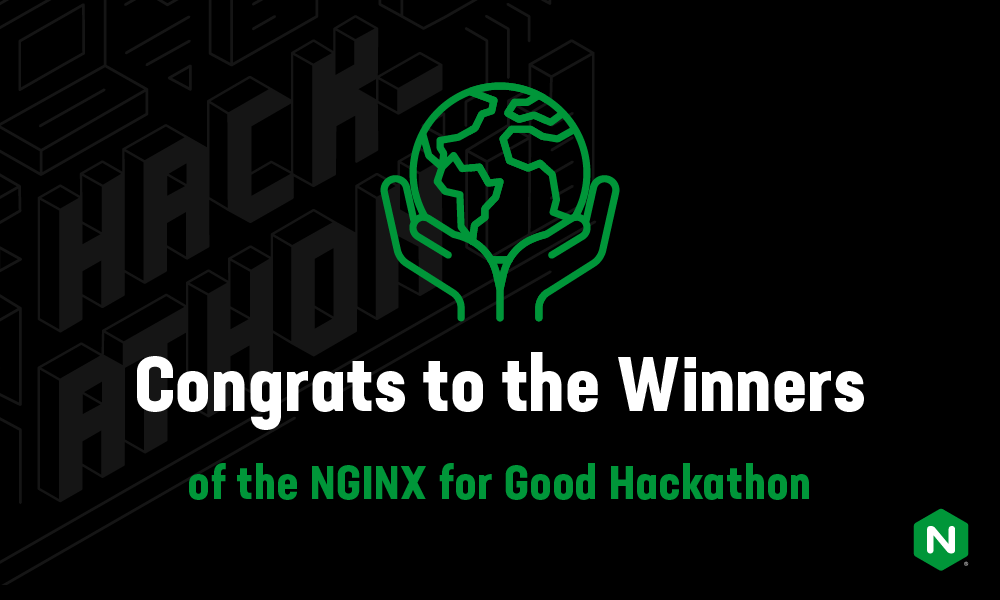 Congrats to the Winners of the NGINX for Good Hackathon