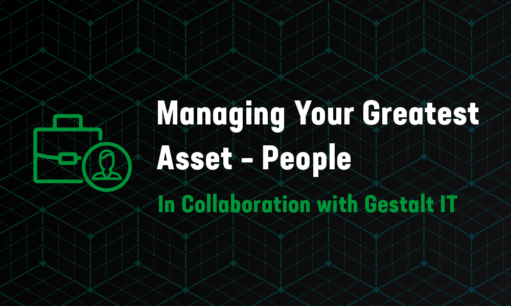 Managing Your Greatest Asset – People
