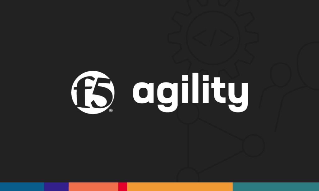 NGINX Steps Up to F5 Agility 2021 with App-Driven Events