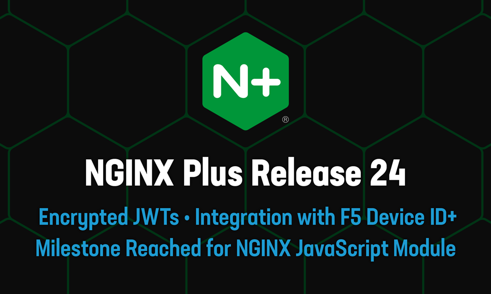 Announcing NGINX Plus R24