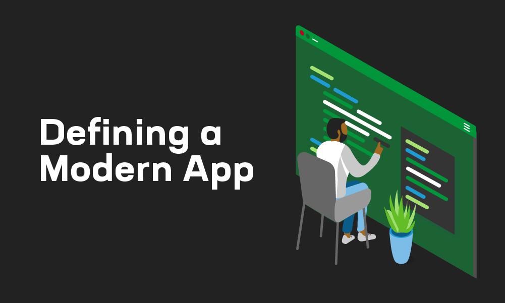Defining a Modern App